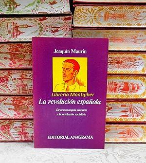 LA REVOLUCION ESPAÑOLA . De la monarquía: Maurín, Joaquin