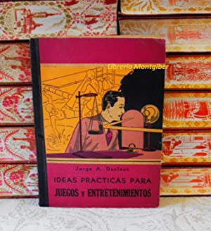 IDEAS PRACTICAS PARA JUEGOS Y ENTRETENIMIENTOS .: Duclout, Jorge A.