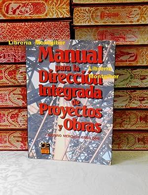 MANUAL PARA LA DIRECCION INTEGRADA DE PROYECTOS: Merchán Gabaldón, Faustino