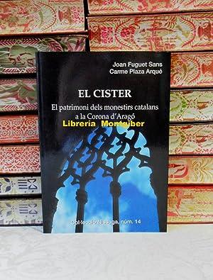 EL CISTER . El patrimoni dels monestirs: Fuguet Sans, Joan