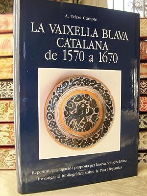La Vaixella Blava Catalana De 1570 a 1670. Repertori, catalogació I Proposta Per La Seva ...