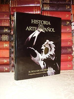 HISTORIA DEL ARTE ESPAÑOL . Vol X . EL SIGLO DE LOS CREADORES . Vanguardia y tradició...