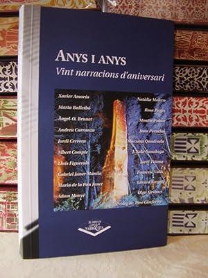ANYS I ANYS . Vint narracions d'aniversari .: Diversos Autors