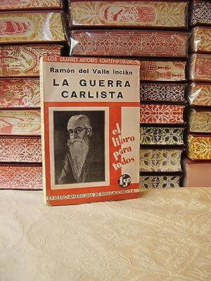 LA GUERRA CARLISTA .( LOS CRUZADOS DE LA CAUSA ) .: Valle Inclán, Ramón del .