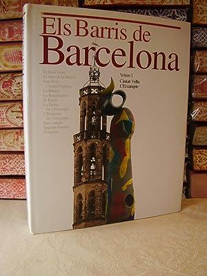 Els Barris de Barcelona . ( 4 Vol. ) Vol I : Ciutat Vella , L'eixample ; Vol II : ...