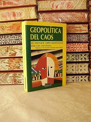 GEOPOLÍTICA DEL CAOS. LE MONDE DIPLOMATIQUE. EDICION: Albiñana, Antonio