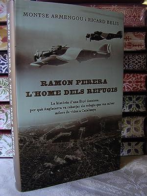 RAMON PERERA. L'HOME DELS REFUGIS. La història: Armengou, Montse /