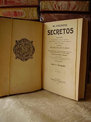 MIL DOSCIENTOS SECRETOS . Contiene procedimientos, recetas: Ronquillo, José O.