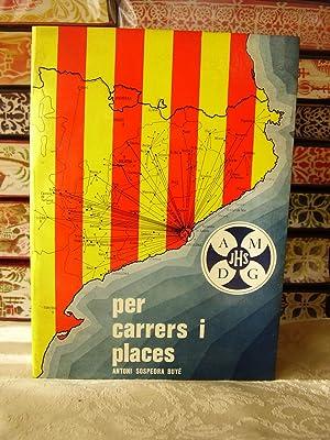 PER CARRERS I PLACES. LA PREMSA DE CATALUNYA I L'OBRE DELS EXERCICIS PARROQUIALS DEL P. VALLET...