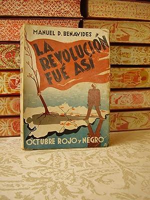 LA REVOLUCION FUE ASI . Octubre rojo y negro .: BENAVIDES, Manuel D