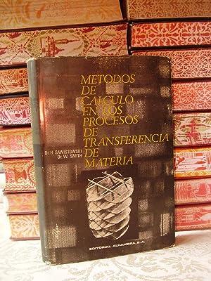 METODOS DE CALCULO EN LOS PROCESOS DE TRANSFERENCIA DE MATERIA .: Sawistowski / Smith