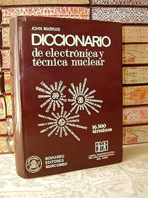 DICCIONARIO DE ELECTRONICA Y TECNICA NUCLEAR .: Markus, John