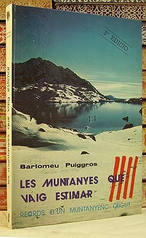 LES MUNTANYES QUE VAIG ESTIMAR . Records d'un muntanyenc caigut .: Puiggros, Bartomeu