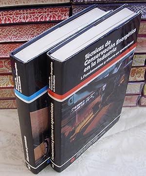Técnicas de conservación energética en la industria . ( 2 Vols ) . Vol I : ...