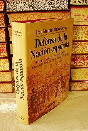 DEFENSA DE LA NACION ESPAÑOLA . Frente a la exacerbación de los nacionalismos y ante ...