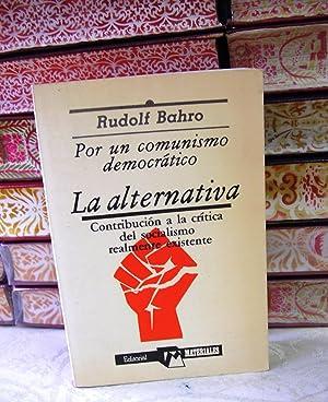 POR UN COMUNISMO DEMOCRÁTICO . La alternativa . Contribución a la crítica del ...