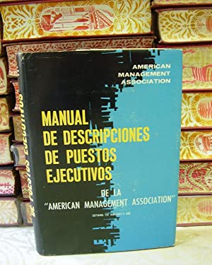 MANUAL DE DESCRIPCIONES DE PUESTOS EJECUTIVOS de la « American Management Association » .: Bennet, ...