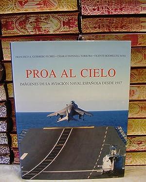 PROA AL CIELO . Imágenes de la aviación naval española desde 1917 .: Guerrero ...