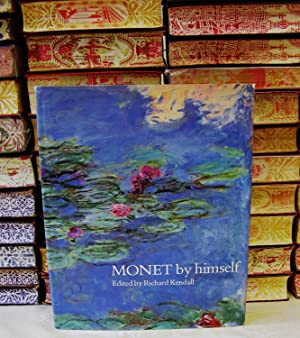 MONET by himself . Paintings, drawings, pastels,: Kendall, Richard (Editor