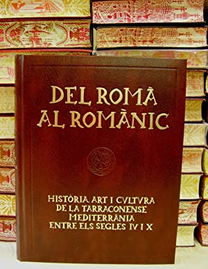 CATALUNYA ROMÀNICA. DEL ROMÀ AL ROMÀNIC . HISTÒRIA, ART I CULTURA DE LA...