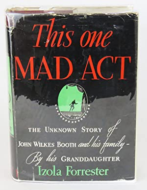 This One Mad Act; The Unknown Story: Forrester, Izola