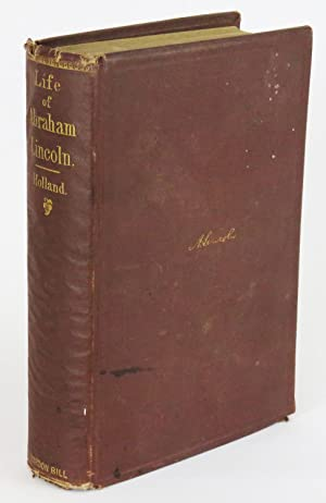The Life of Abraham Lincoln: Holland, J. G.