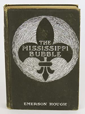 The Mississippi Bubble; How the Star of: Hough, Emerson