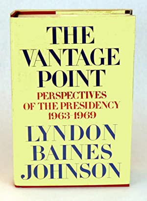 The Vantage Point; Perspectives of the Presidency 1963 - 1969