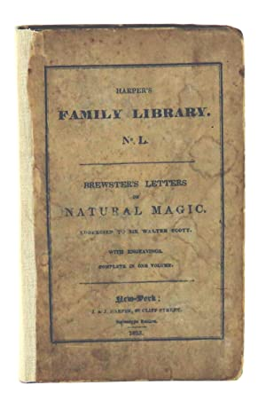Letters On Natural Magic; Addressed to Sir: Brewster, Sir David,
