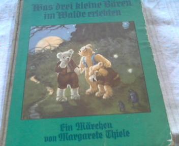 Was drei kleine Bären im Walde erlebten.: Margarete Thiele:
