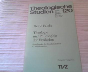 Theologie und Philosophie der Evolution : Grundaspekte: Falcke, Heino: