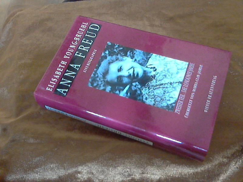 Young-Bruehl, Elisabeth: Anna Freud; Teil: Teil 2., Die Londoner Jahre. Reihe Frauenforschung ; Bd. 31 - Freud, Anna