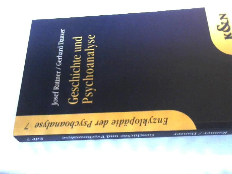 Geschichte und Psychoanalyse. Gerhard Danzer / Enzyklopädie der Psychoanalyse ; 7. - Rattner, Josef und Gerhard Danzer
