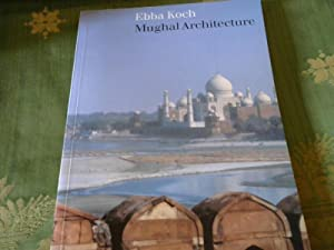 Mughal Architecture: An Outline of Its History: Koch, Ebba: