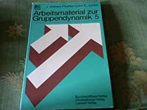 Arbeitsmaterial zur Gruppendynamik, Bd. 5: Pfeiffer, J. William