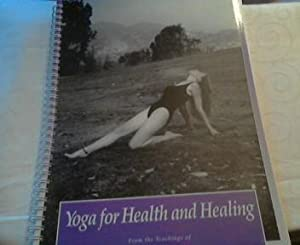 Yoga for Health and Healing: From the: Clagett, Alice B.:
