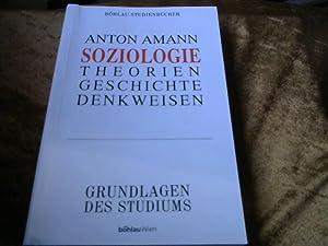 Soziologie. Ein Leitfaden zu Theorien, Geschichte und: Amann, Anton: