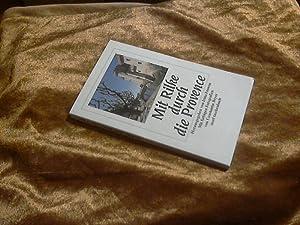 Mit Rilke durch die Provence. [Rainer Maria: Rilke, Rainer Maria,