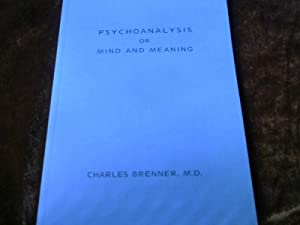 Psychoanalysis or Mind and Meaning.: Brenner, Charles: