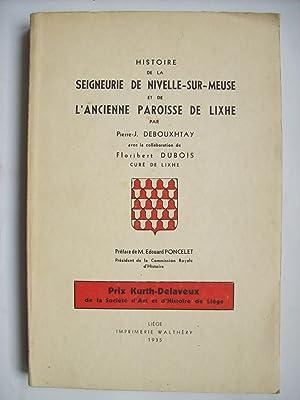 Histoire de la seigneurie de Nivelle-sur-Meuse et: DEBOUXHTAY Pierre-J., DUBOIS