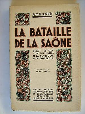La bataille de la Saône, récit épique: LURKIN Jean