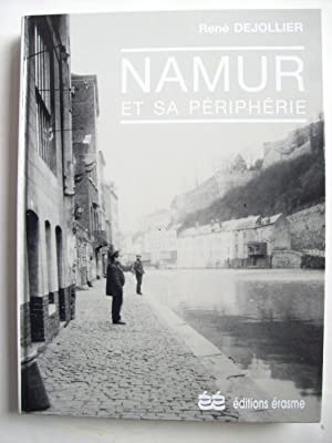 Namur et sa périphérie, 1840-1940.: DEJOLLIER René