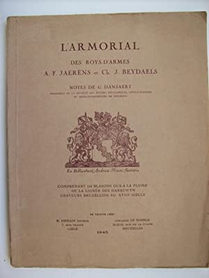L'armorial des Roys-d'armes A.F. Jaerens et Ch. J. Beydaels, comprenant 118 blasons dus &...