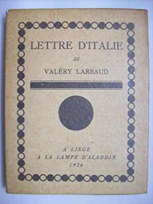 Lettres d'Italie.: LARTBAUD Valery