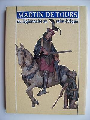 Martin de Tours, du légionnaire au saint: DELVILLE J.P., LAFFINEUR-CREPIN