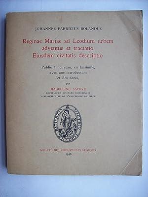 Reginae Mariae ad Leodium urbem adventus et: Johannes Fabricius BOLANDUS,