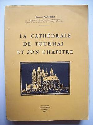 La cathédrale de Tournai et son chapitre.: WARICHEZ Chan. J.