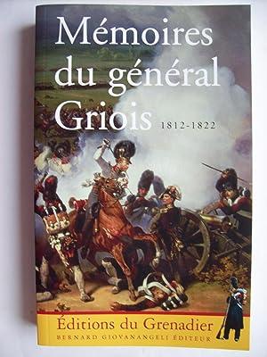 Mémoires du général Griois, 1812-1822, Maréchal de: Général GRIOIS