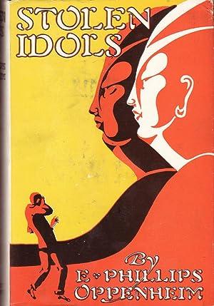 Stolen Idols: Oppenheim, E. Phillips