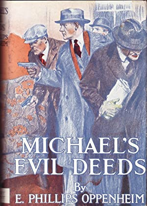 Michael's Evil Deeds: Oppenheim, E. Phillips